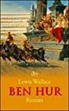 Ben Hur: Roman - Lewis Wallace