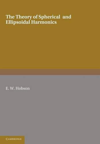 The Theory of Spherical and Ellipsoidal Harmonics