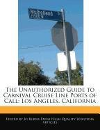 the-unauthorized-guide-to-carnival-cruise-line-ports-of-call-los-angeles-california