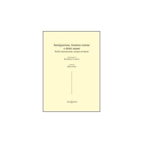 Immigrazione, Frontiere Esterne E Diritti Umani. Profili Internazionali, Europei Ed Interni