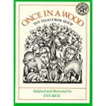 Once in a Wood: Ten Tales from Aesop by Eve Rice (1993-05-01)