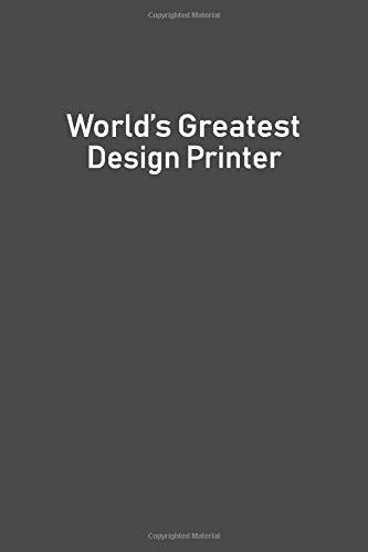 World's Greatest Design Printer: Lined Notebooks