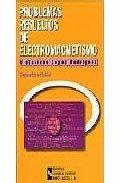 Problemas Resueltos de Electromagnetismo (Libro técnico) por Victoriano López Rodríguez