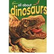All About Dinosaurs (All About Series)