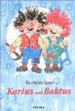 Karius und Baktus : eine Geschichte mit farbigen Bildern, lustigen Liedern und Noten.