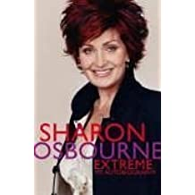 Extreme: My Autobiography by Sharon Osbourne (2005-10-03)