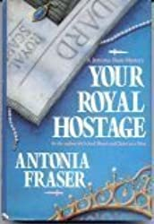 Your Royal Hostage: A Jemima Shore Mystery by Antonia Fraser (1987-12-06)
