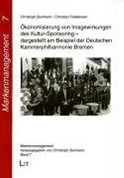 Ökonomisierung von Imagewirkungen des Kultursponsoring - dargestellt am Beispiel der Deutschen Kammerphilharmonie Bremen