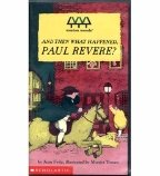 And Then What Happened, Paul Revere? [Educational, Grades 1-6]