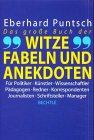 Das große Buch der Witze, Fabeln und Anekdoten - Eberhard Puntsch