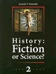 History: Fiction or Science? Chronology II