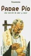 Padre Pio: Una Leccion de Amor y Valor (Pensamientos) por Nelly Pedruzo