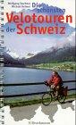 Die schönsten Velotouren der Schweiz