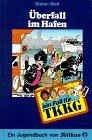Cover des Mediums: TKKG (43) -  Überfall im Hafen