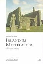 Irland im Mittelalter: Kultur und Geschichte