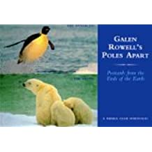 Galen Rowell's Poles Apart: Postcards from the Ends of the Earth : The Antarctic/the Arctic