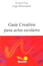 Guia Creativa para Actos Escolares/Creative Guide for School Plays: Alternativas posibles para la construccion del conocimiento/Alternative Knowledge Construction (Educacion Pedagojica)