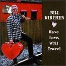 Songtexte von Bill Kirchen - Have Love, Will Travel