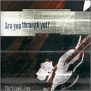 Songtexte von The V-Roys - Are You Through Yet?