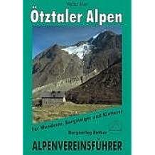 Ötztaler Alpen. Alpenvereinsführer: Ein Führer für Täler, Hütten und Berge. Verfaßt nach den Richtlinien der UIAA. Für Wanderer, Bergsteiger und Kletterer