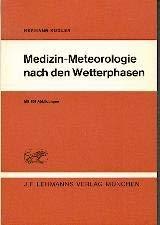 Medizin-Meteorologie nach den Wetterphasen : eine ärztliche Wetterkunde.