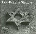 Friedhöfe in Stuttgart, Bd.3, Pragfriedhof, Israelitischer Teil (Veröffentlichungen des Archivs der Stadt Stuttgart)