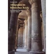 Altägypten im Römischen Reich: der römische Pharao und seine Tempel: Band 1: Römische Politik und altägyptische Ideologie von Augustus bis Diocletian, Tempelbau in Oberägypten