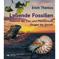 Lebende Fossilien: Oltimer der Tier- und Pflanzenwelt - Zeugen der Vorzeit