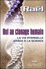 Oui au clonage humain : La vie éternelle grâce à la science