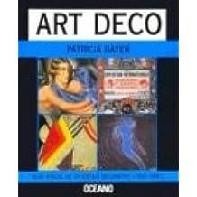 ART DECO GUÍA VISUAL DE UN ESTILO DECORATIVO (1920-1940)