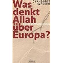 Was denkt Allah über Europa?: Gegen die islamistische Bedrohung