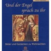 Und der Engel sprach zu ihr: Bilder und Gedanken zu Weihnachten (Edition Augenblick)