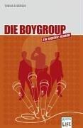 Die Boygroup: Ein Insider-Roman