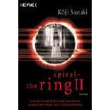 Spiral - The Ring II . Kôji Suzuki