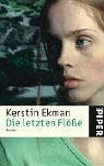 Die letzten Flöße: Roman - Kerstin Ekman