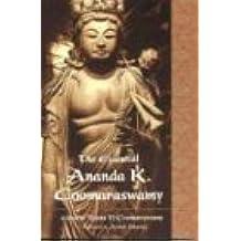 The Essential Ananda K. Coomaraswamy (Perennial Philosophy Series)