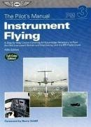 the-pilots-manual-instrument-flying-a-step-by-step-course-covering-all-knowledge-necessary-to-pass-t