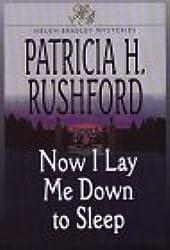 Now I Lay Me Down to Sleep (Helen Bradley Mystery Series #1) by Patricia H. Rushford (1997-08-02)