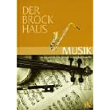 Der Brockhaus. Musik. Komponisten, Interpreten, Werke, Sachbegriffe