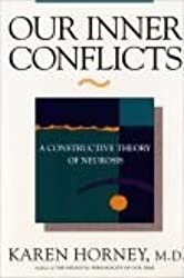 Our Inner Conflicts, a Constructive Theory of Neurosis by Karen Horney (1945-08-01)