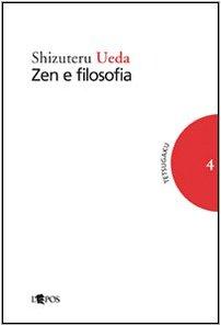 Zen e filosofia (Tetsugaku. Testi e studi di fil. giapp.) por Shizuteru Ueda