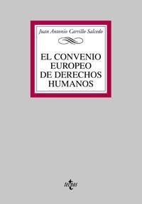 El convenio europeo de derechos humanos / The European agreement of Human Rights par JUAN ANTONIO CARRILLO SALCEDO