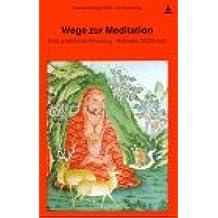 Wege zur Meditation: Eine praktische Anleitung