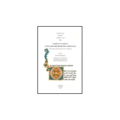 Commentum Medium Super Libro Peri Hermeneias Aristotelis. Translatio Wilhelmo De Luna Attributa. Averrois Opera Series B