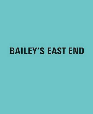 [(Bailey's East End)] [By (author) David Bailey] published on (October, 2014)