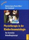 Physiotherapie in der Kinderrheumatologie: Das Garmischer Behandlungsrezept (Pflaum Physiotherapie)
