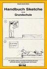 Handbuch Sketche für die Grundschule: 1.-4. Jahrgangsstufe