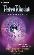 Perry Rhodan Lemuria 05: Die letzten Tage Lemurias