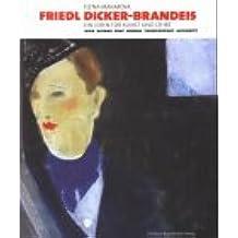 Friedl Dicker-Brandeis. Ein Leben für Kunst und Lehre