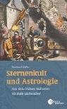 Sternenkult und Astrologie - Thomas Schäfer
